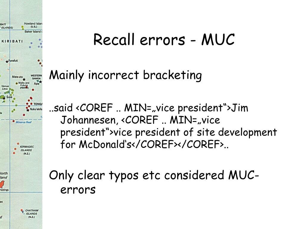 Recall errors - MUC