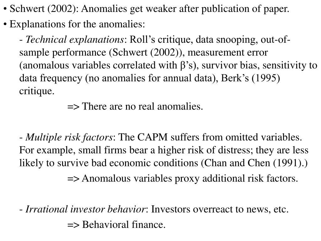 Schwert (2002): Anomalies get weaker after publication of paper.