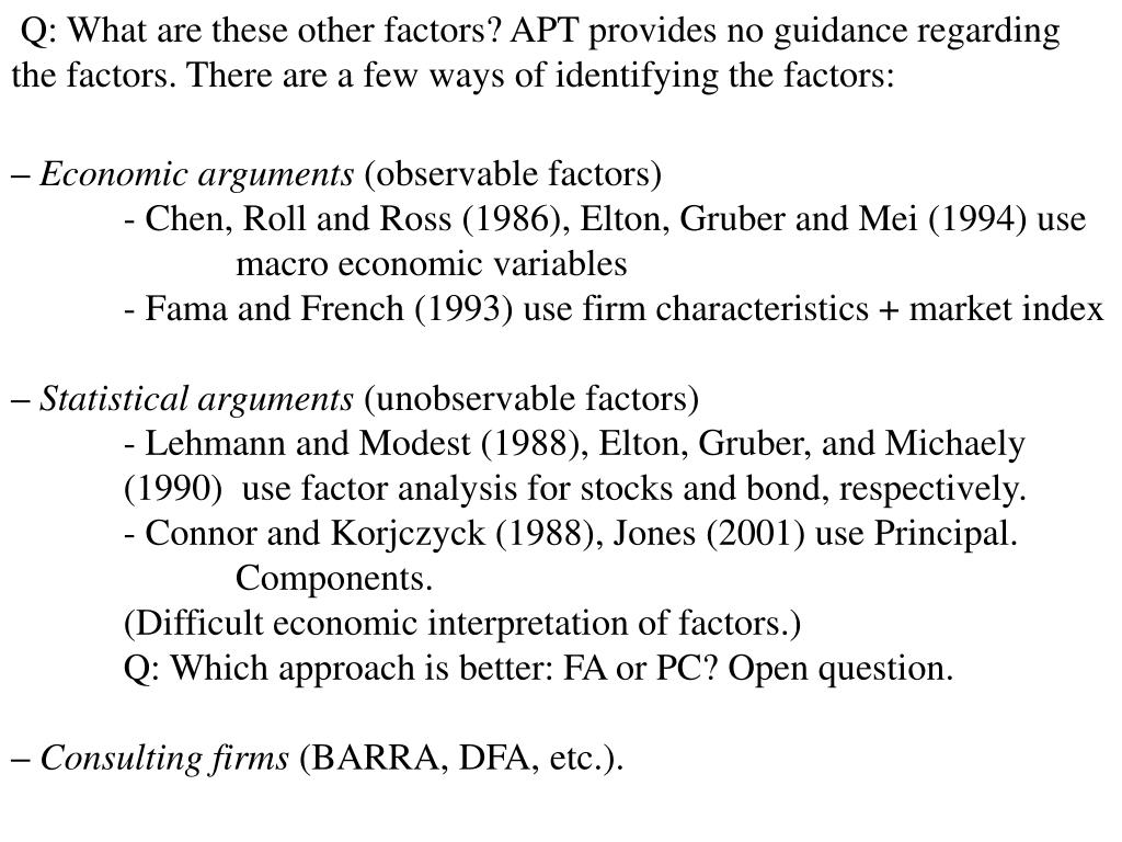 Q: What are these other factors? APT provides no guidance regarding the factors. There are a few ways of identifying the factors: