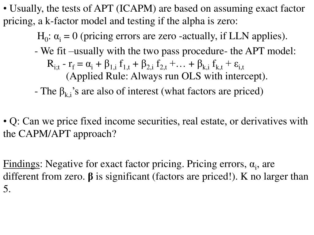 Usually, the tests of APT (ICAPM) are based on assuming exact factor pricing, a k-factor model and testing if the alpha is zero: