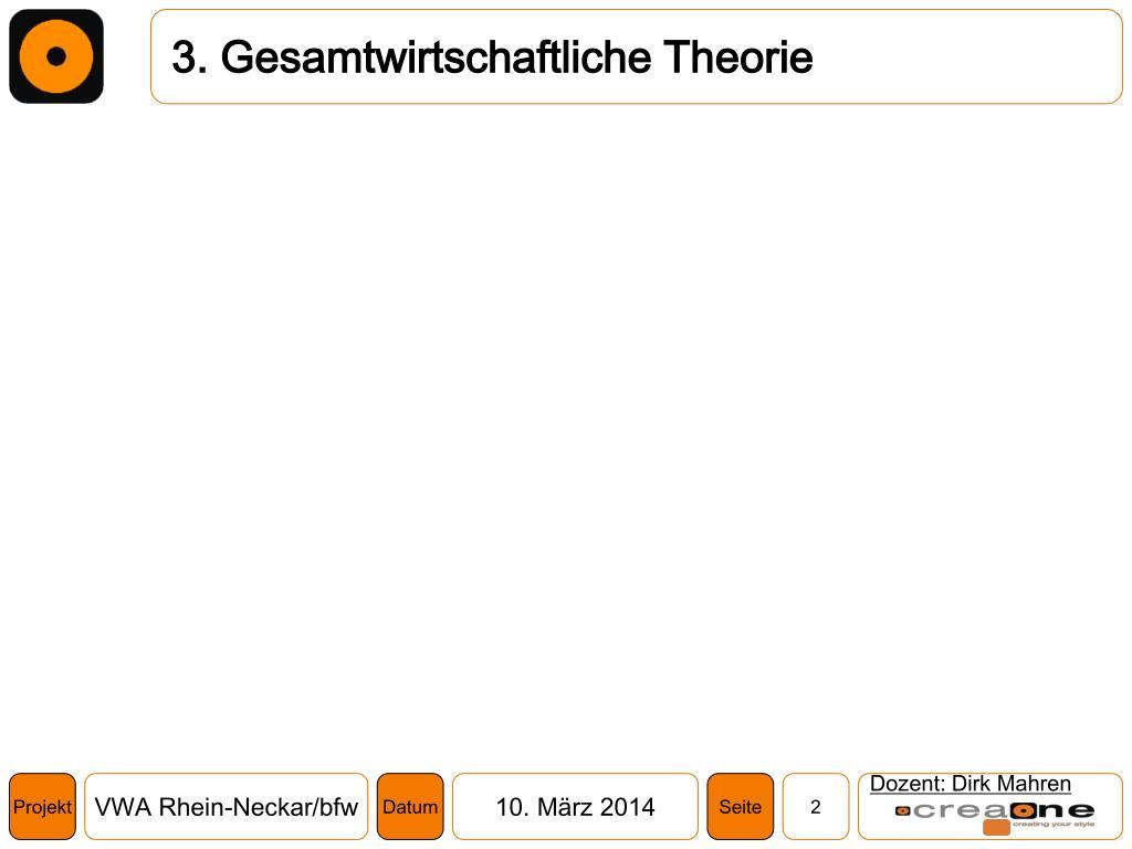 3. Gesamtwirtschaftliche Theorie