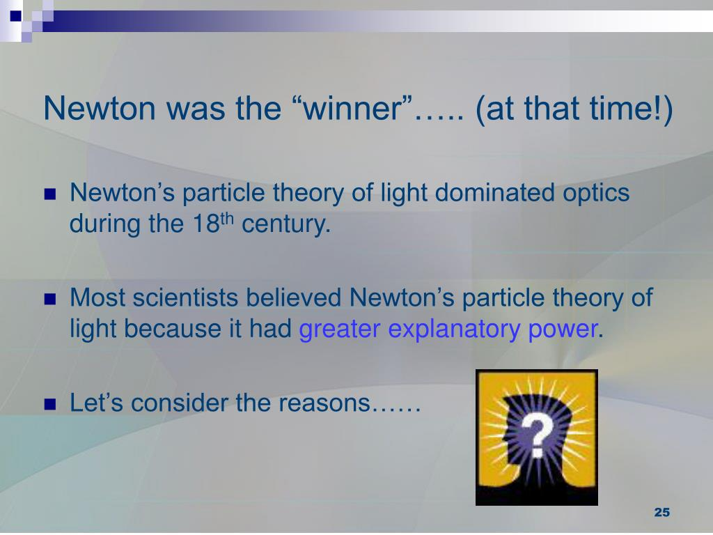 "Newton was the ""winner""….. (at that time!)"