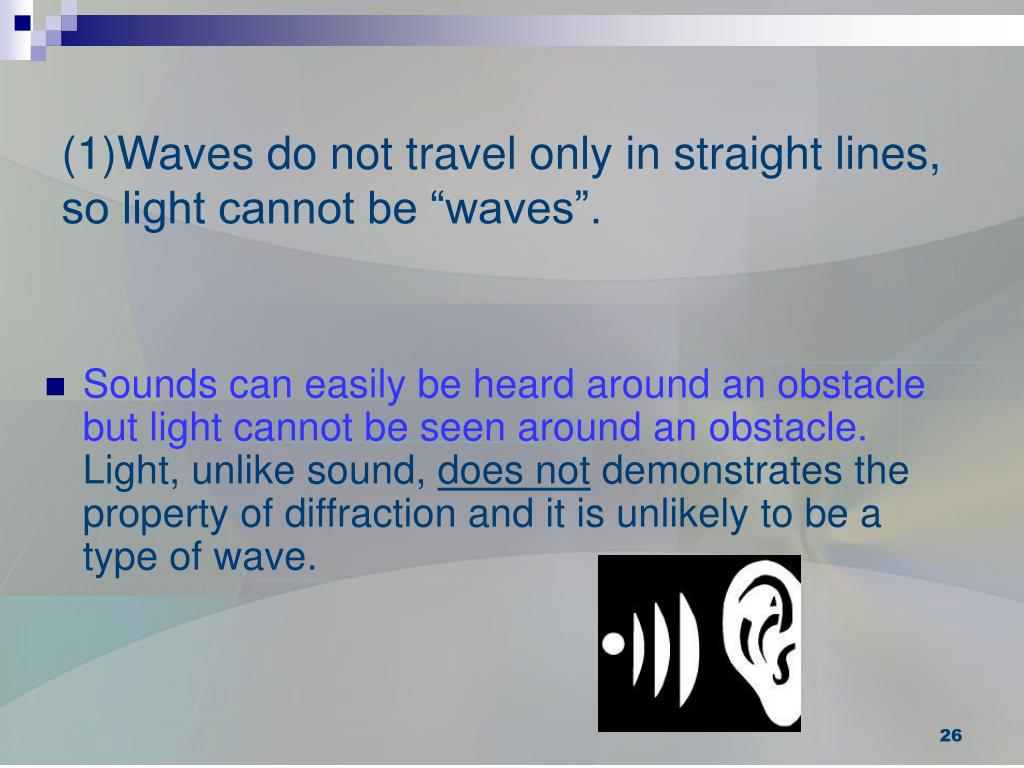Waves do not travel only in straight lines,