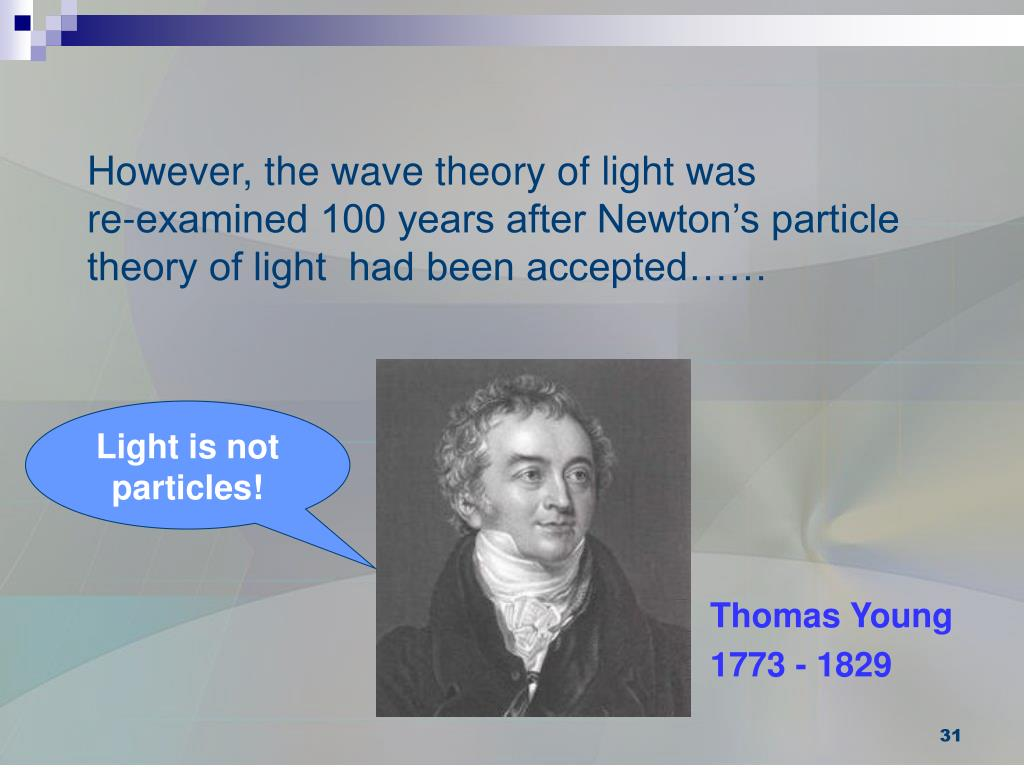 However, the wave theory of light was
