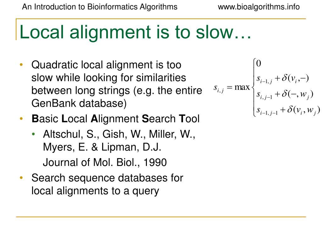 Local alignment is to slow
