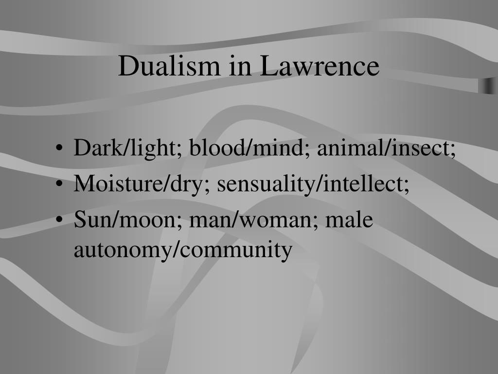 Dualism in Lawrence