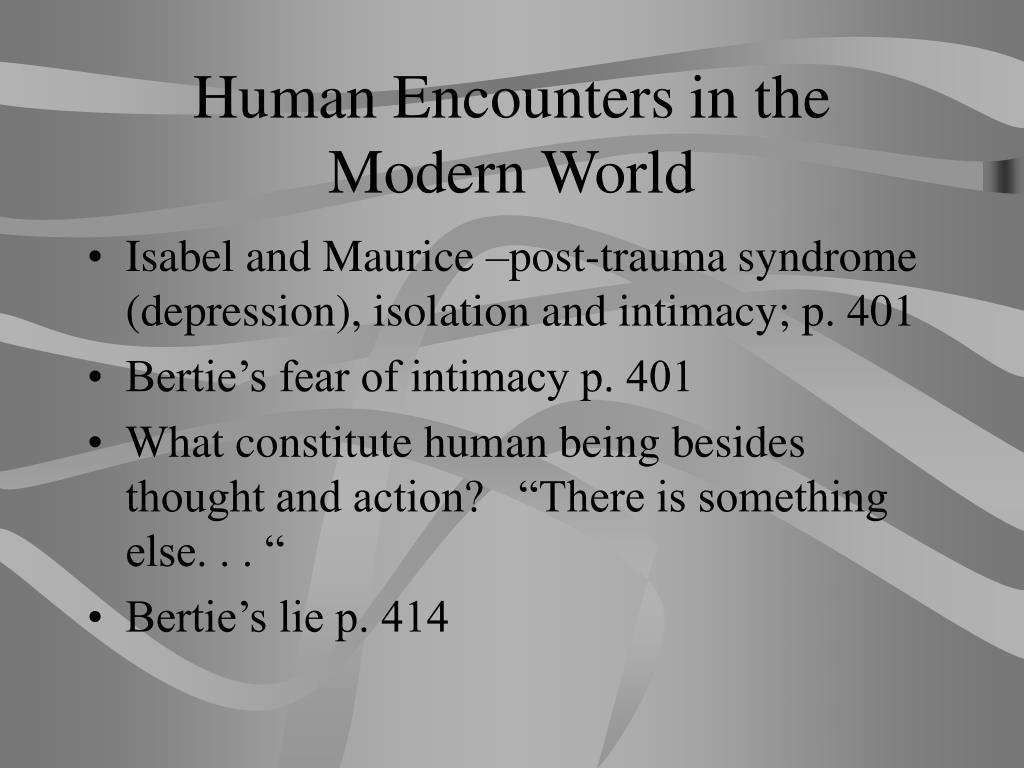 Human Encounters in the Modern World