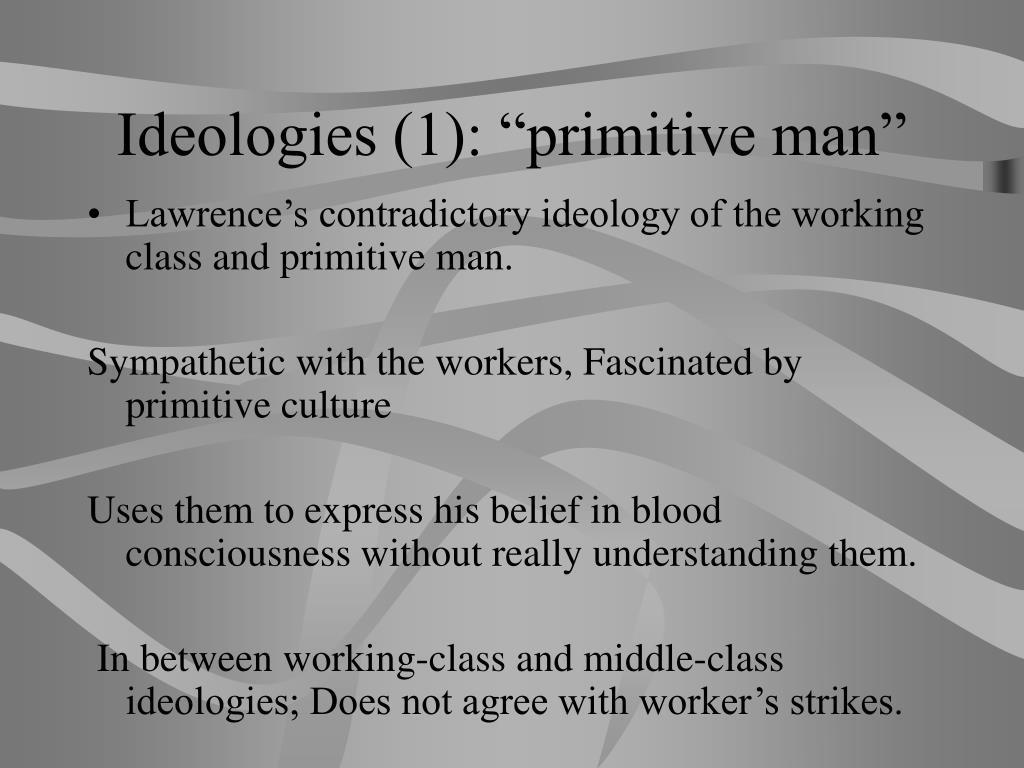 "Ideologies (1): ""primitive man"""