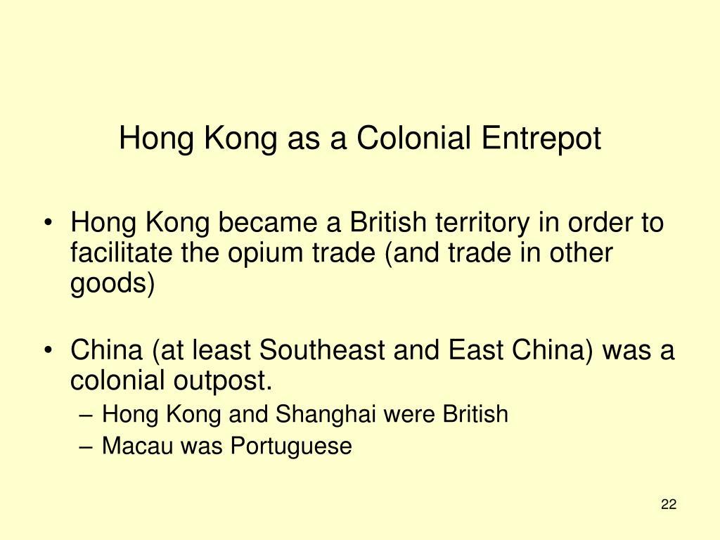 Hong Kong as a Colonial Entrepot