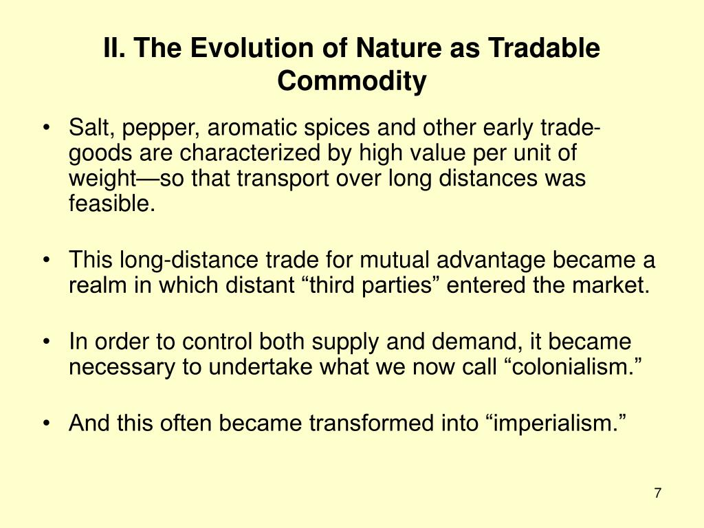 II. The Evolution of Nature as Tradable Commodity