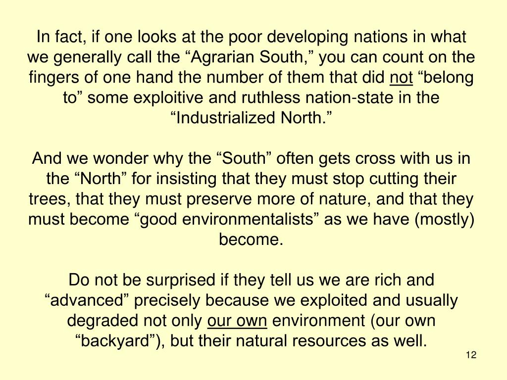 """In fact, if one looks at the poor developing nations in what we generally call the """"Agrarian South,"""" you can count on the fingers of one hand the number of them that did"""