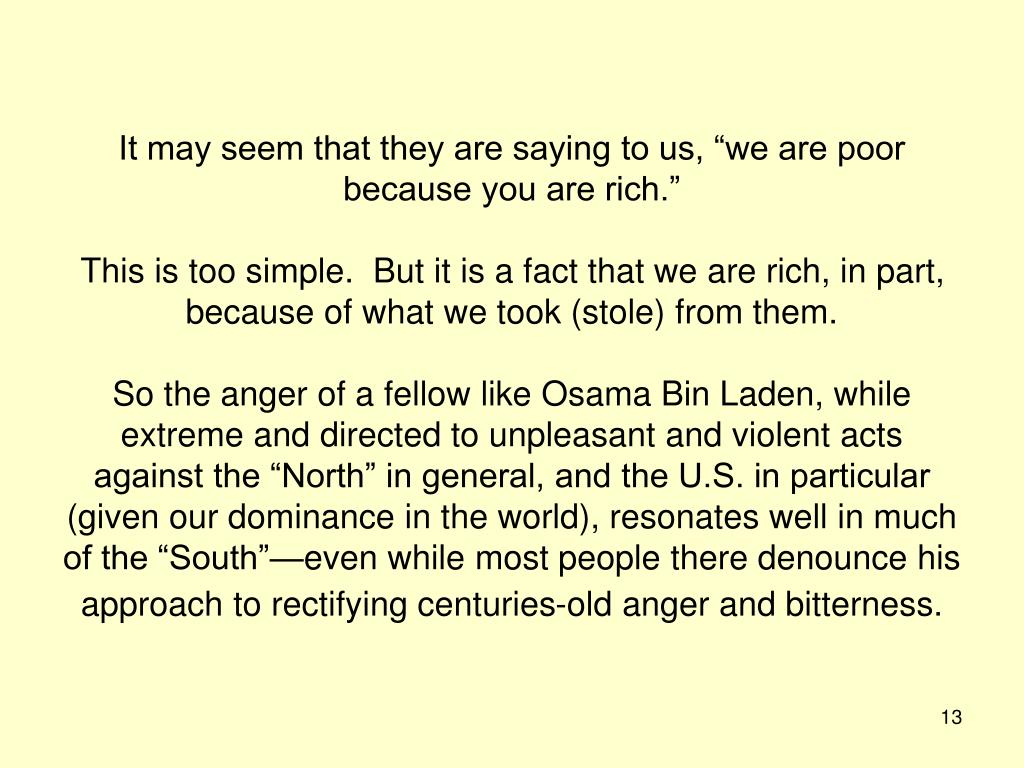 """It may seem that they are saying to us, """"we are poor because you are rich."""""""