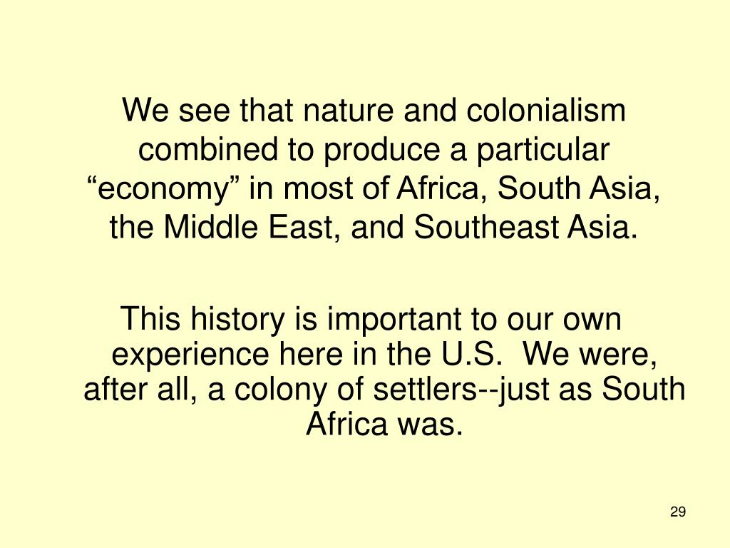 """We see that nature and colonialism combined to produce a particular """"economy"""" in most of Africa, South Asia, the Middle East, and Southeast Asia."""