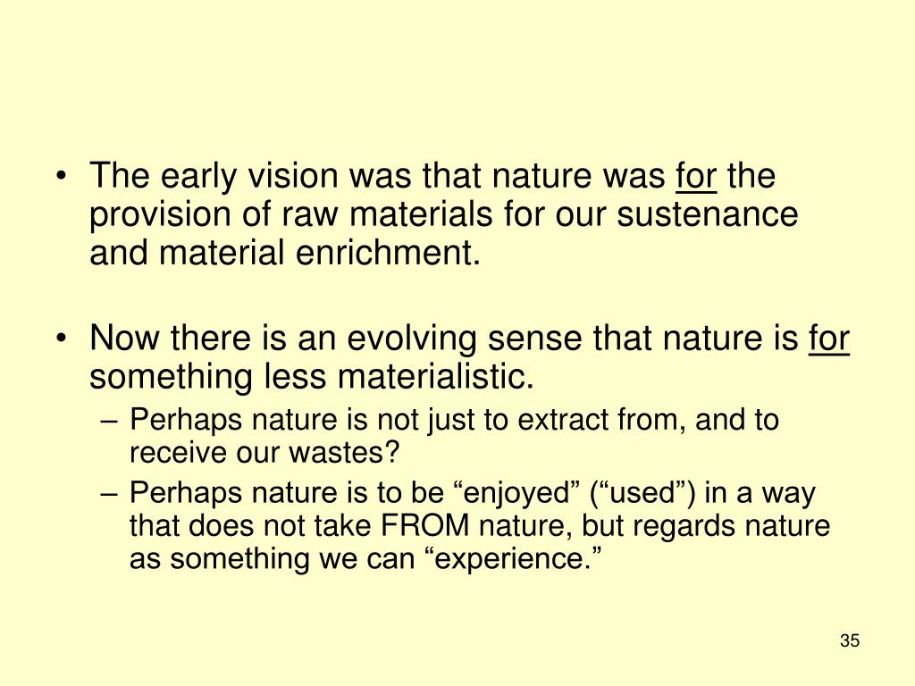 The early vision was that nature was