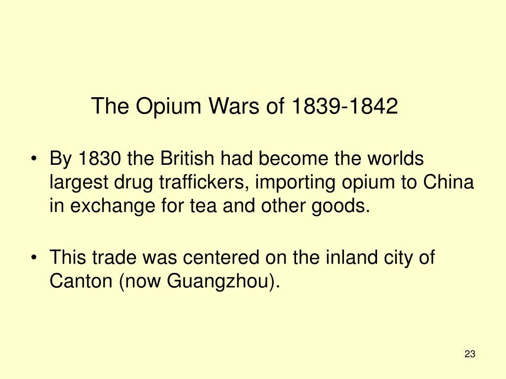The Opium Wars of 1839-1842