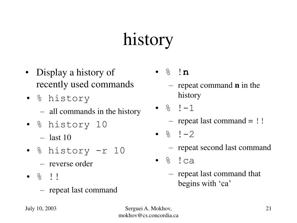 Display a history of recently used commands
