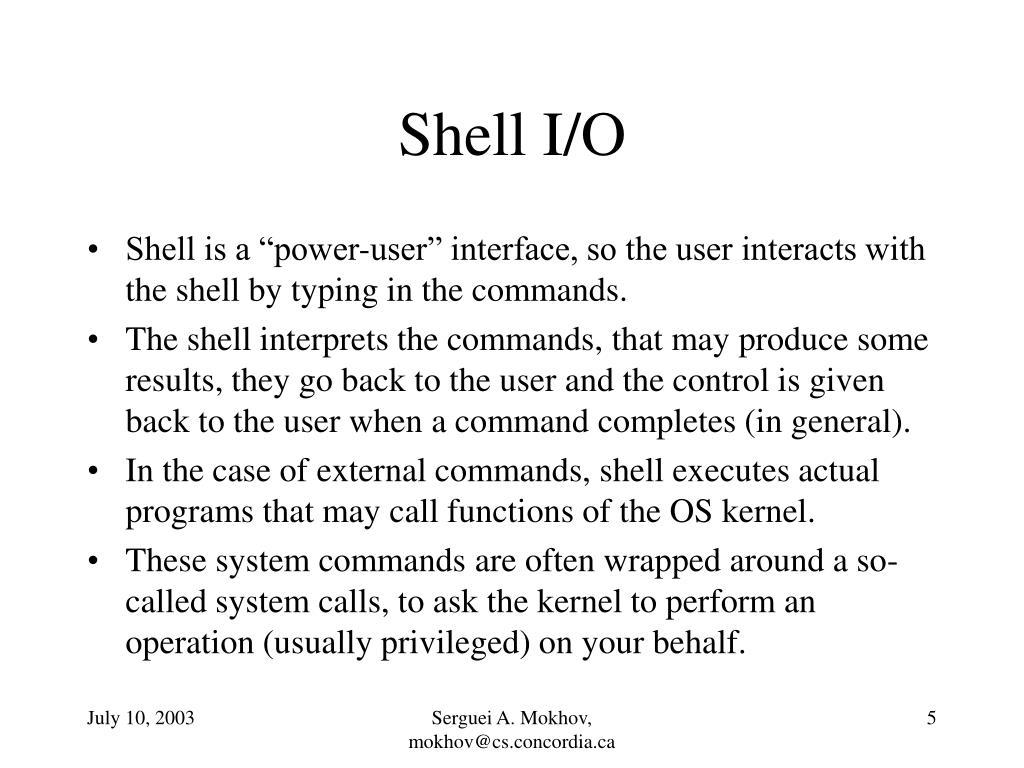 Shell I/O