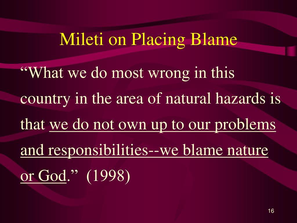Mileti on Placing Blame