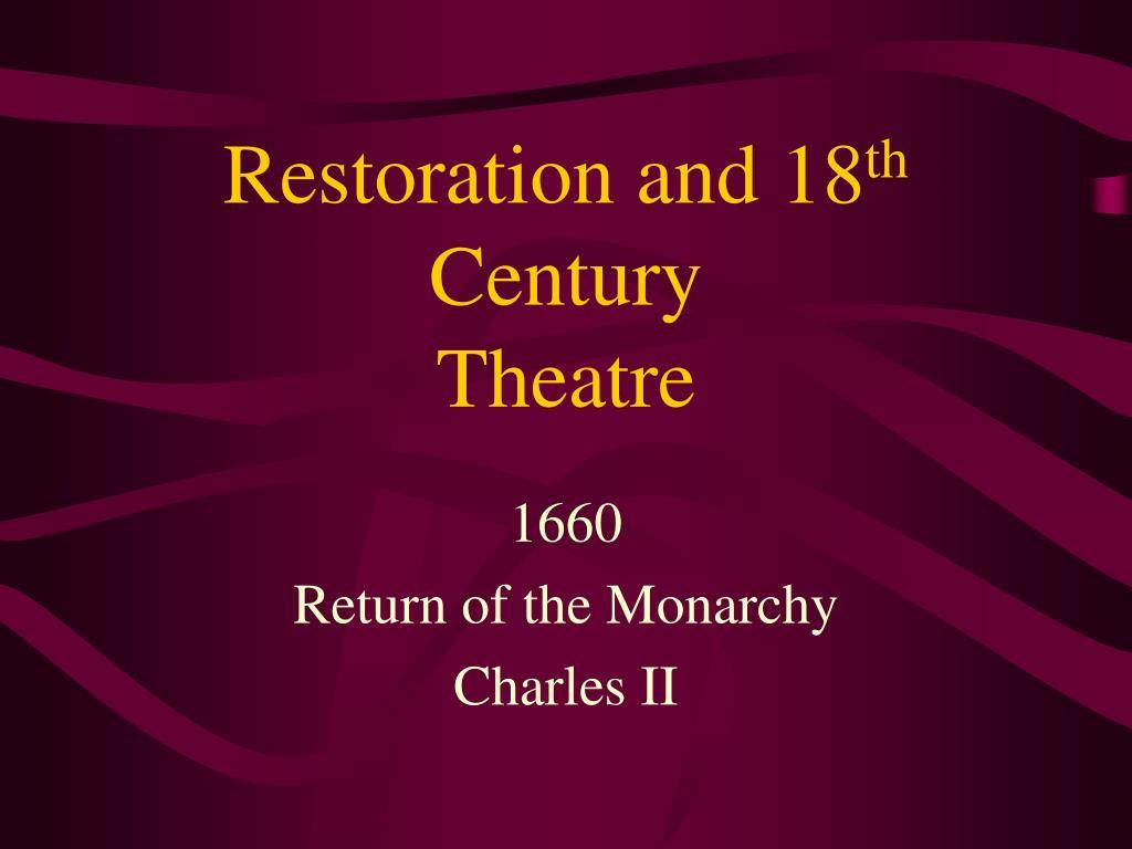 Restoration and 18