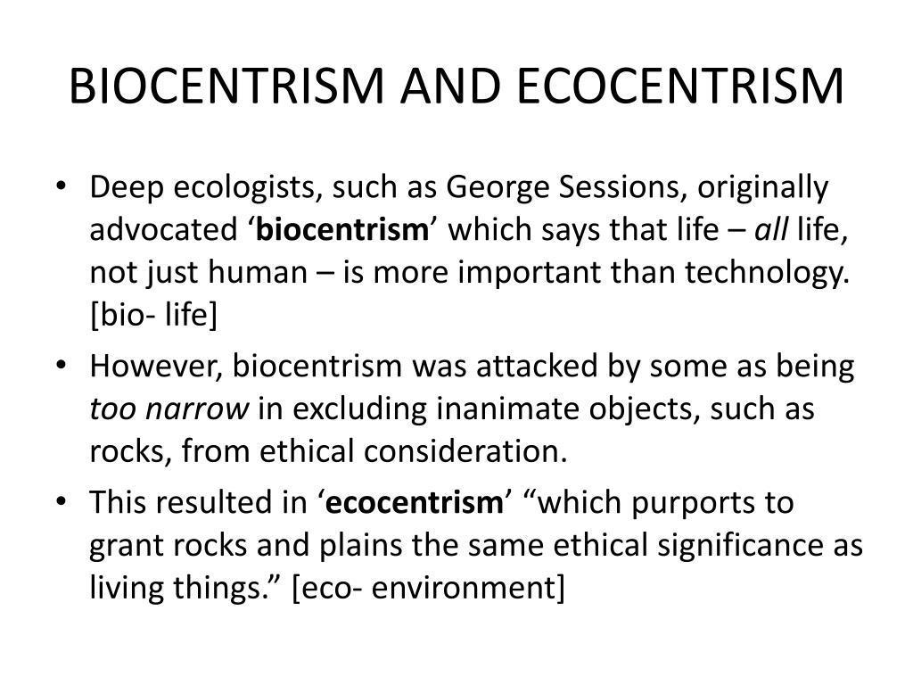 BIOCENTRISM AND ECOCENTRISM