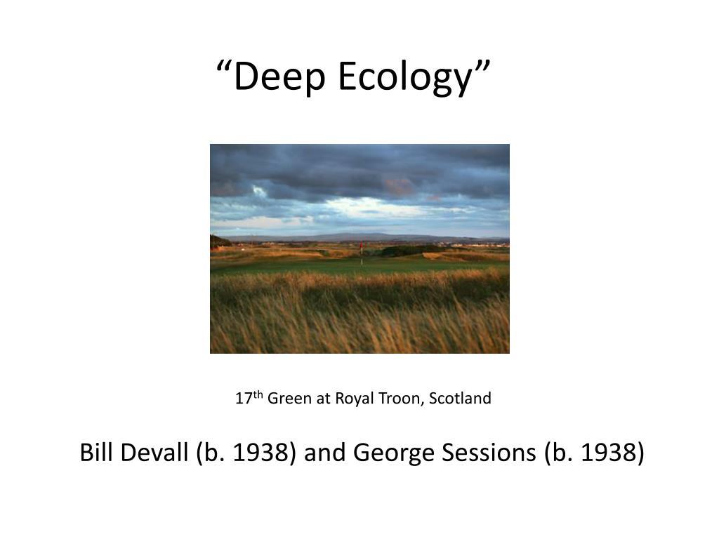 """""""Deep Ecology"""""""