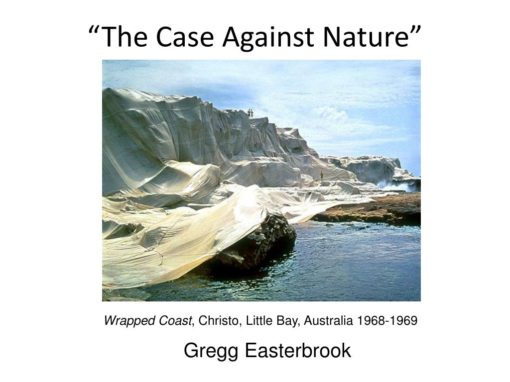 """The Case Against Nature"""