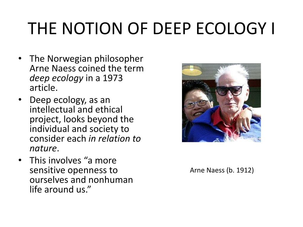 THE NOTION OF DEEP ECOLOGY I