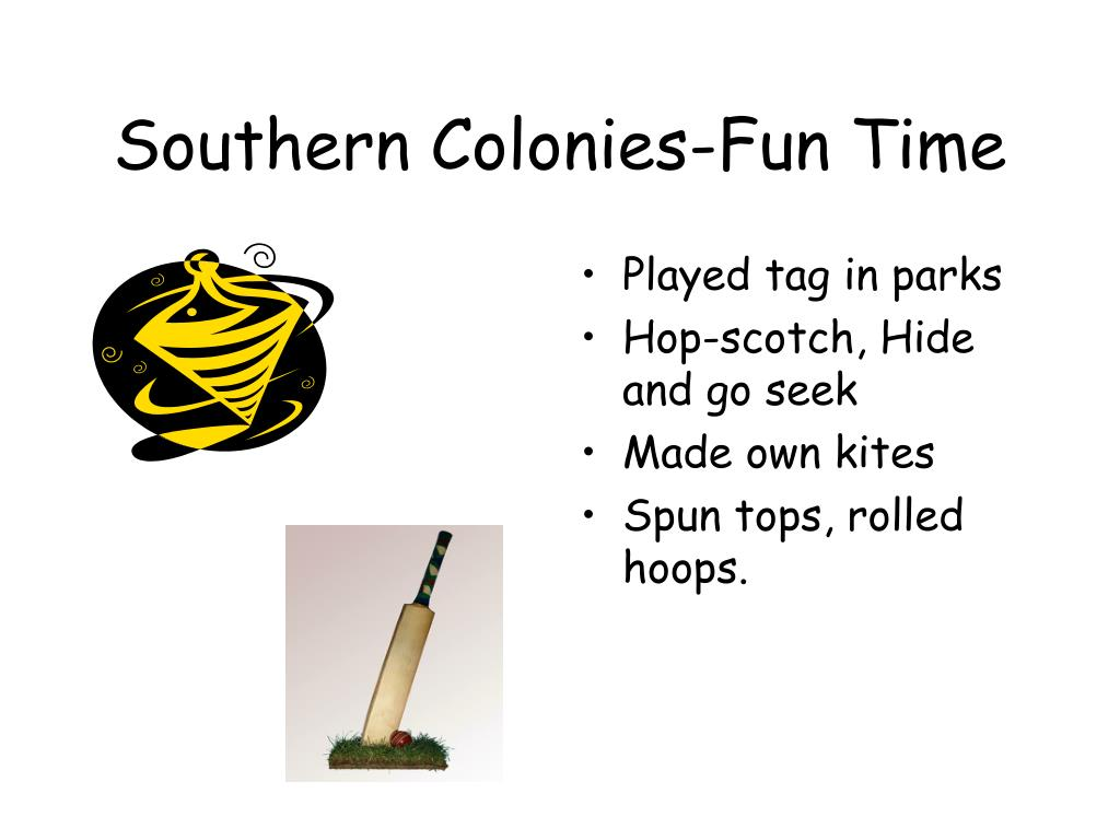 Southern Colonies-Fun Time