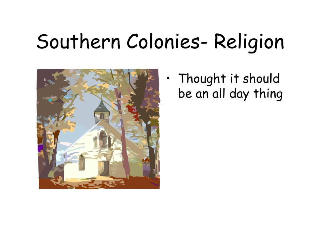 Southern Colonies- Religion