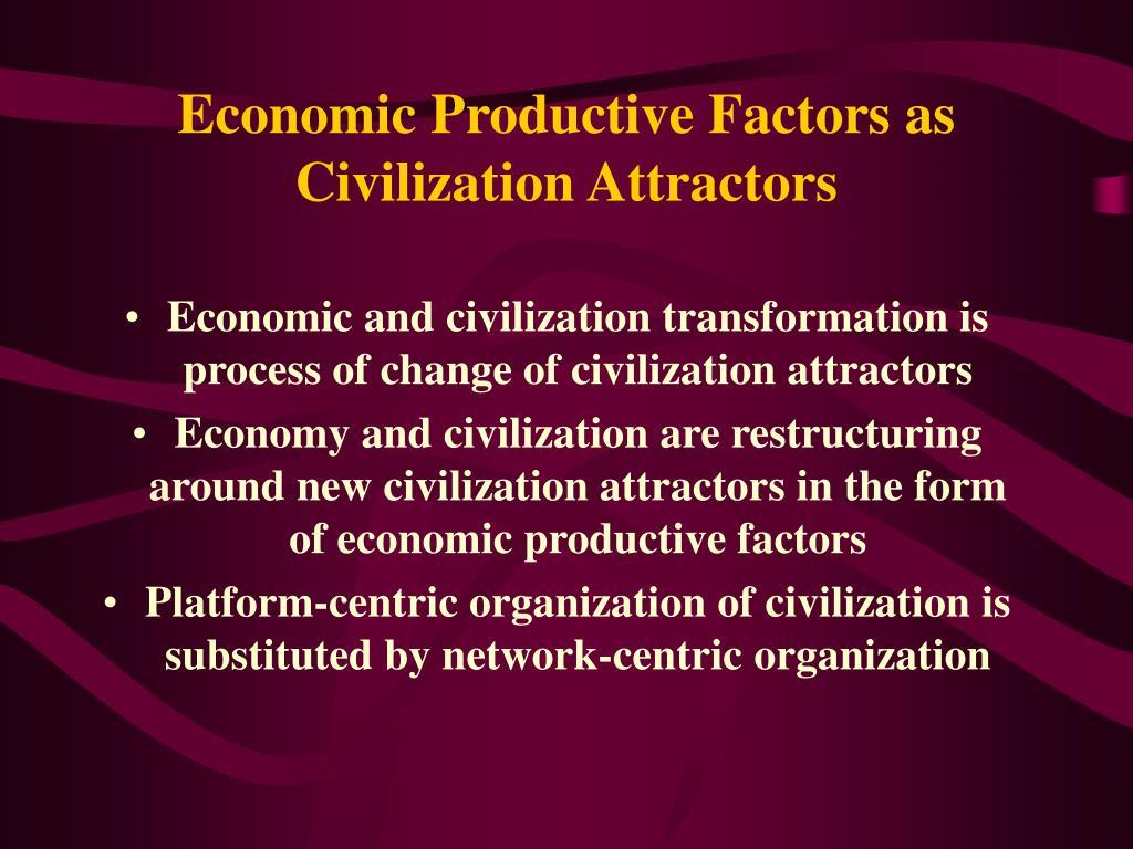 Economic Productive Factors as Civilization Attractors