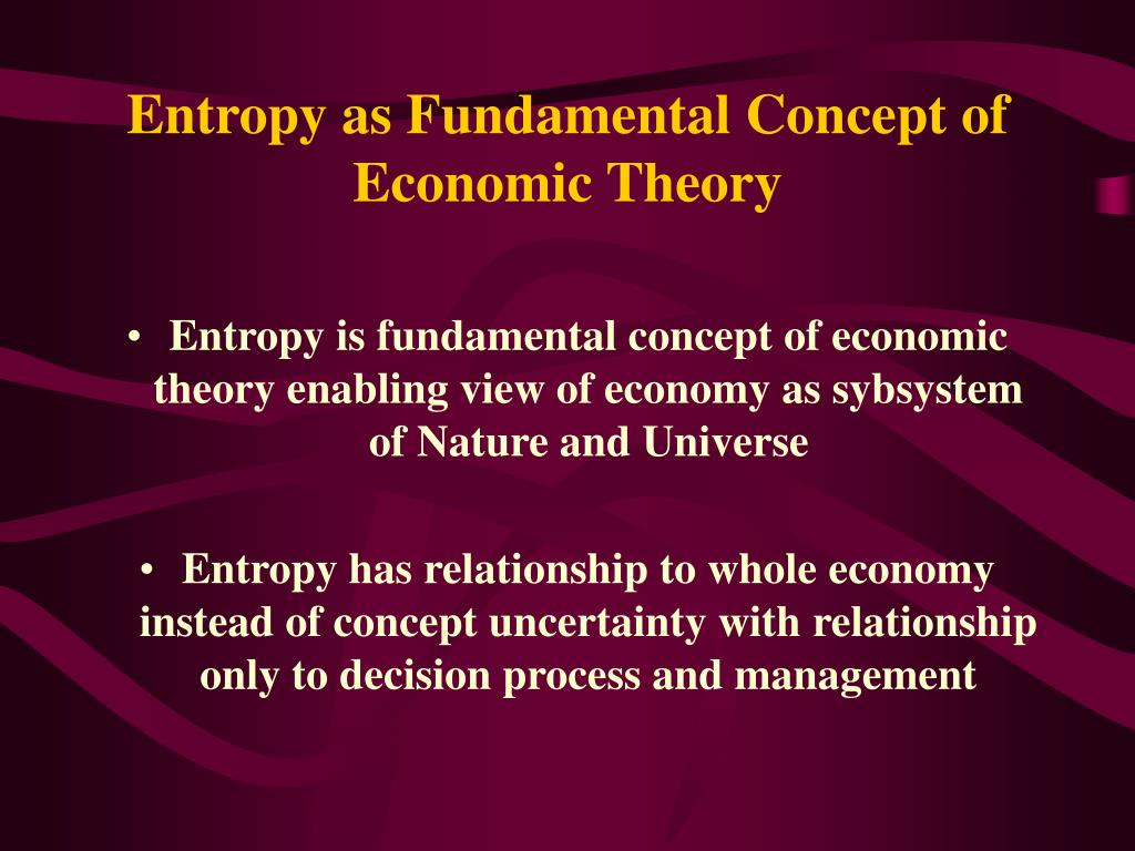 Entropy as Fundamental Concept of Economic Theory