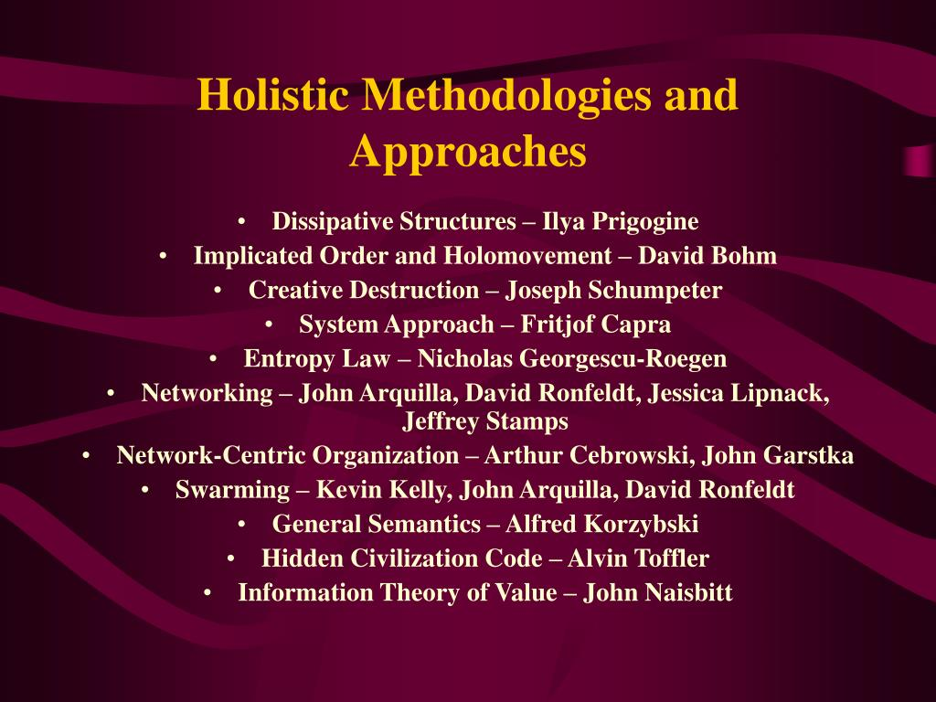 Holistic Methodologies and Approaches