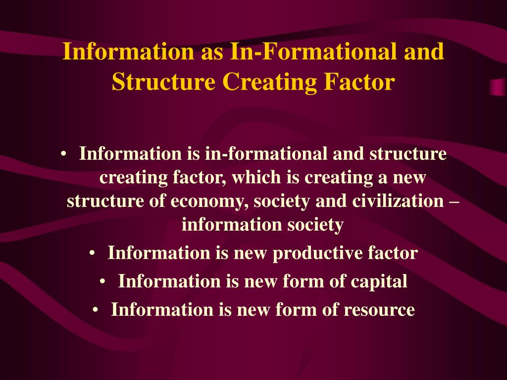 Information as In-Formational and Structure Creating Factor