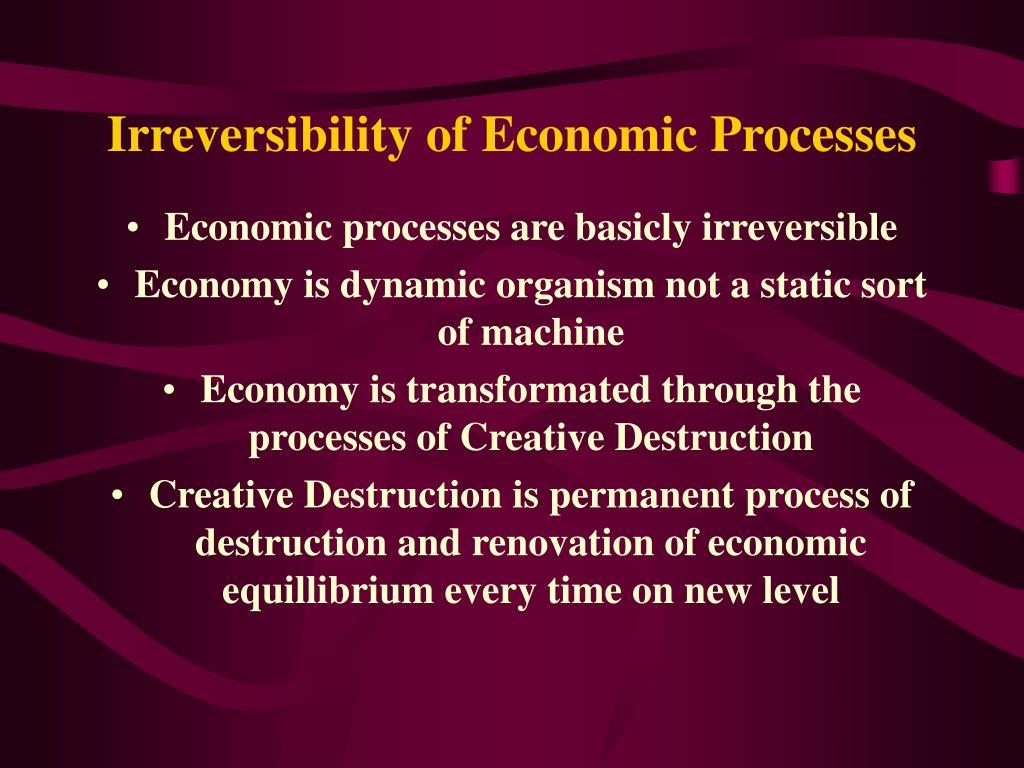 Irreversibility of Economic Processes