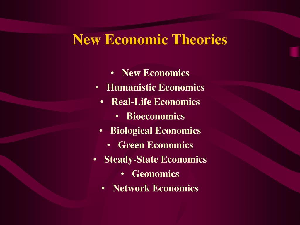 New Economic Theories