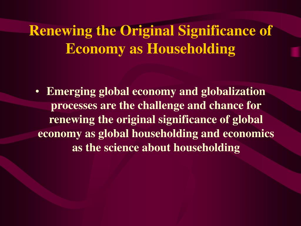 Renewing the Original Significance of Economy as Householding