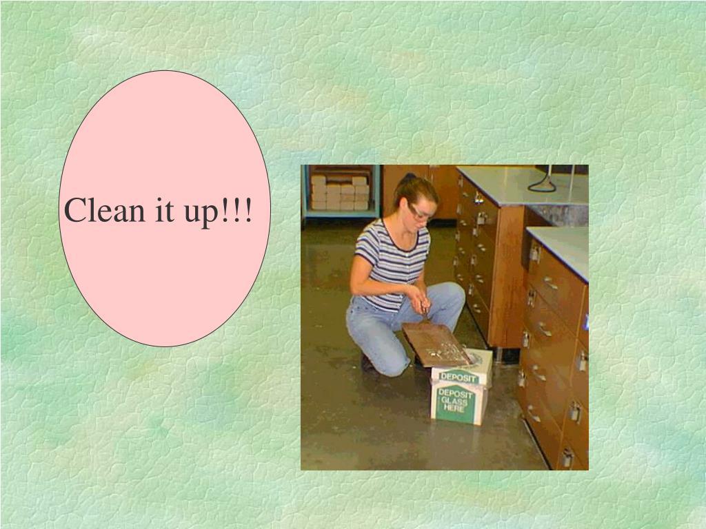 Clean it up!!!