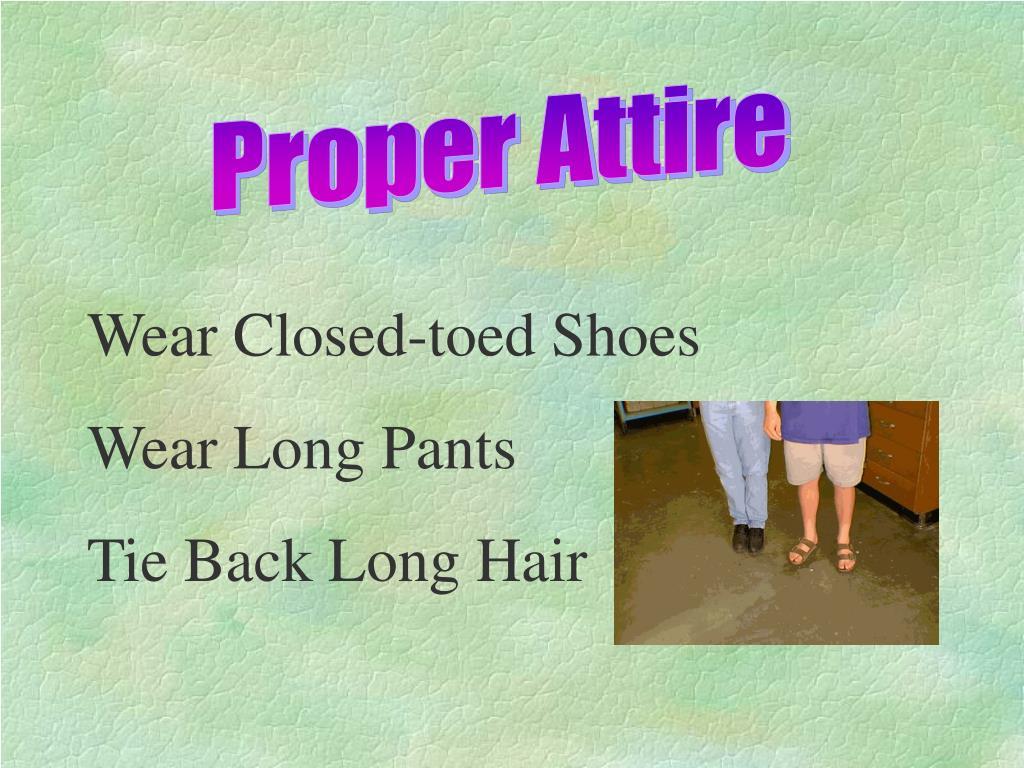 Proper Attire