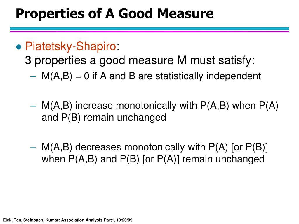 Properties of A Good Measure