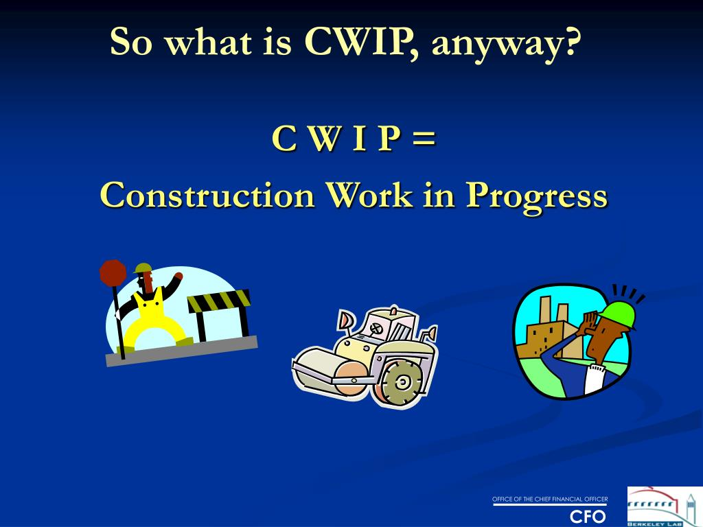 So what is CWIP, anyway?