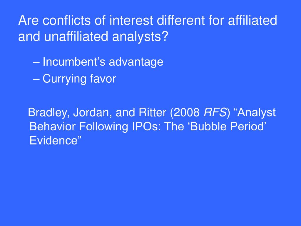 Are conflicts of interest different for affiliated     and unaffiliated analysts?