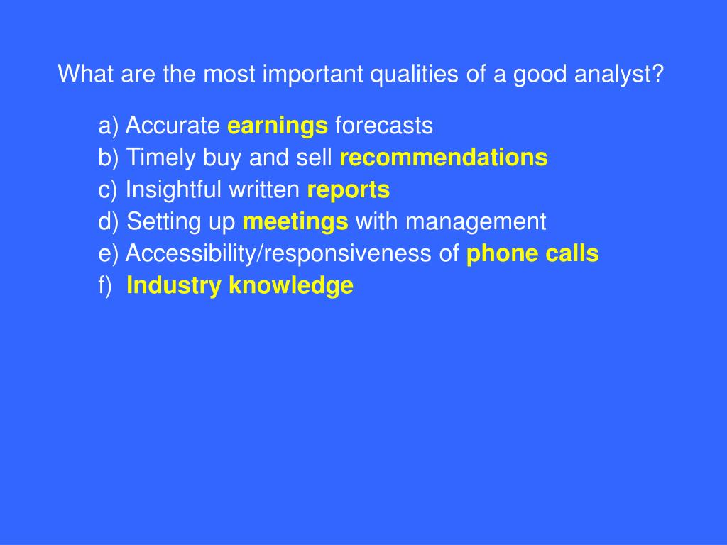 What are the most important qualities of a good analyst?