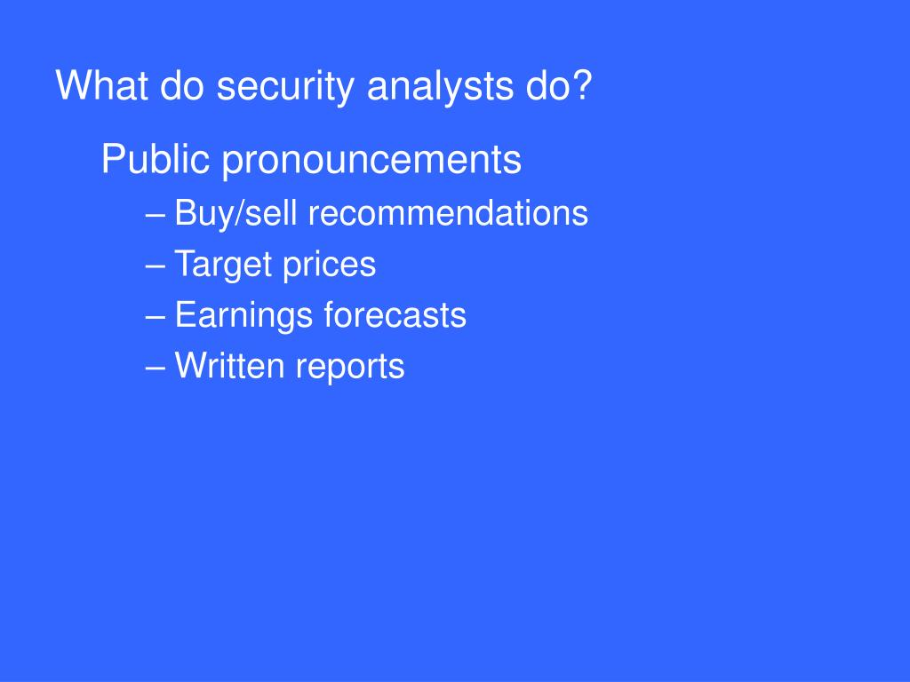 What do security analysts do?