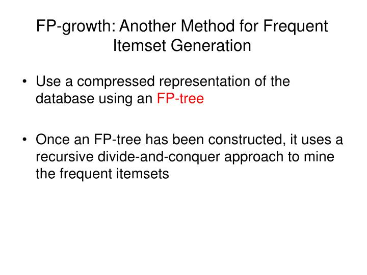 FP-growth: Another Method for Frequent Itemset Generation