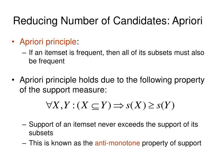 Reducing Number of Candidates: Apriori