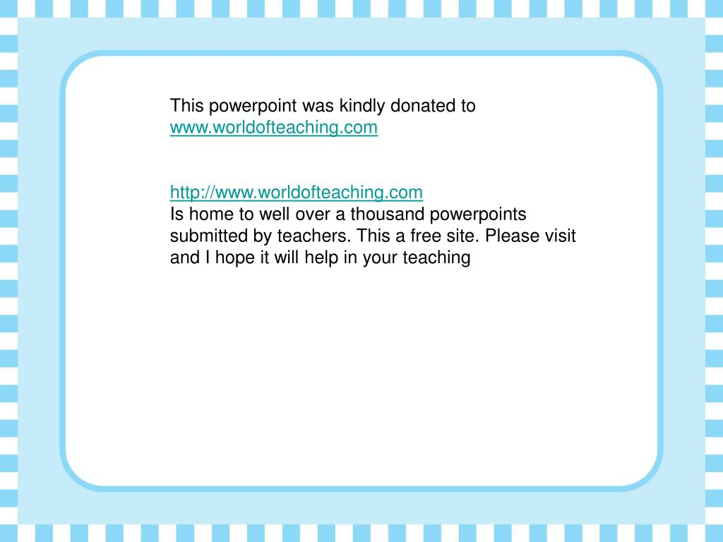 This powerpoint was kindly donated to