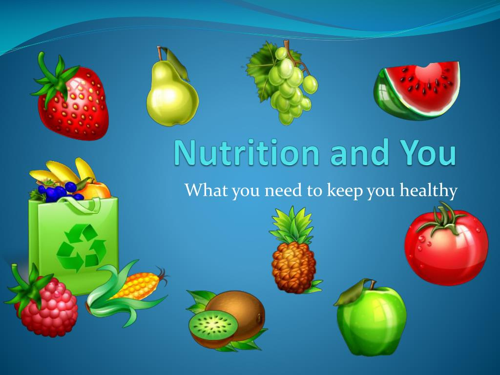 Nutrition and You