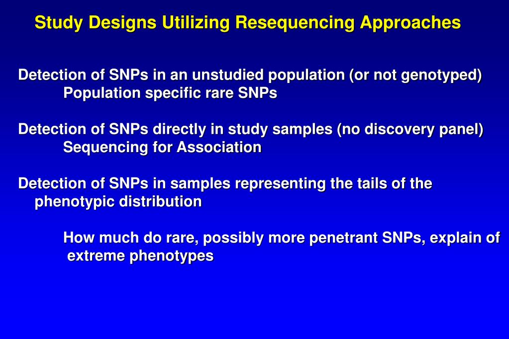 Study Designs Utilizing Resequencing Approaches