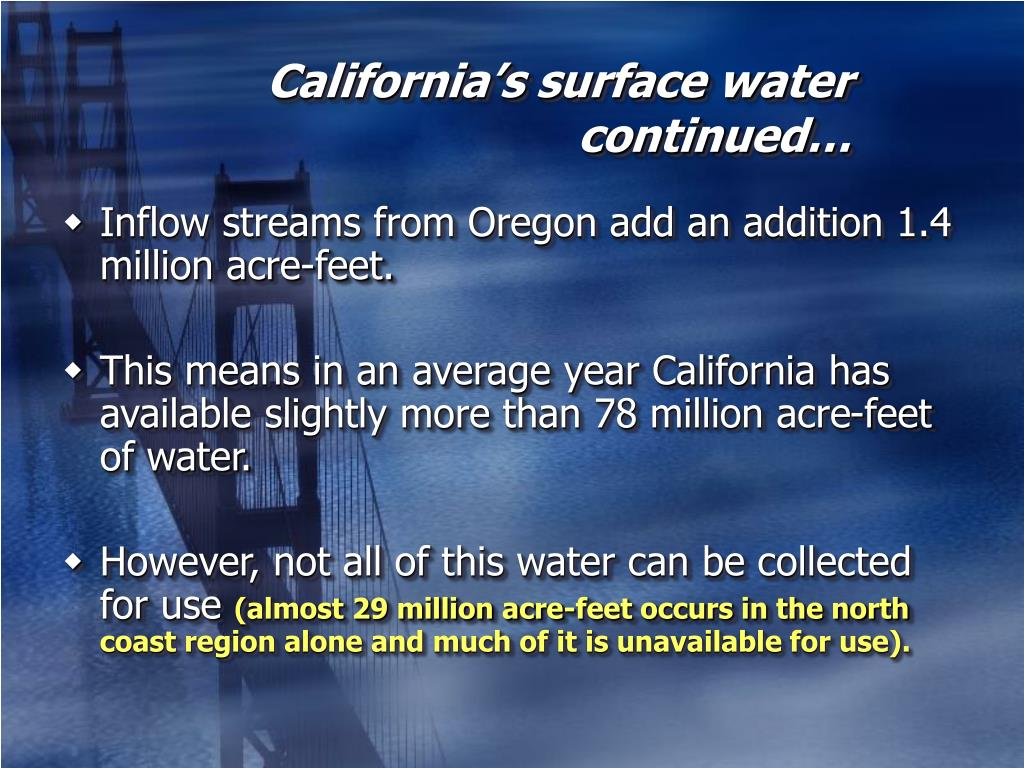 California's surface water continued…