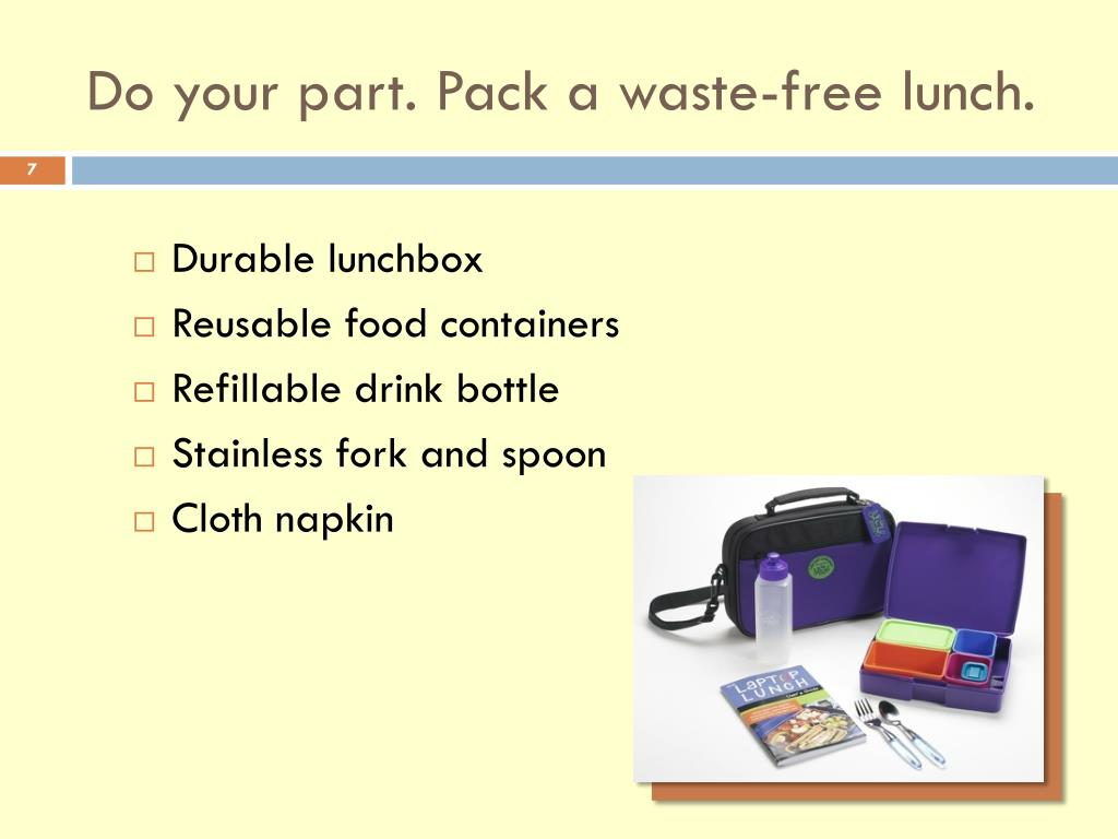 Do your part. Pack a waste-free lunch.